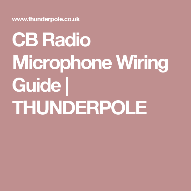 Cb Radio Microphone Wiring Guide Thunderpole Cb Radio Microphone Cb Microphone