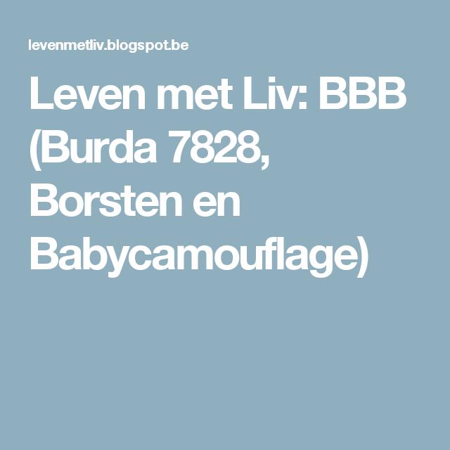 Leven met Liv: BBB (Burda 7828, Borsten en Babycamouflage)