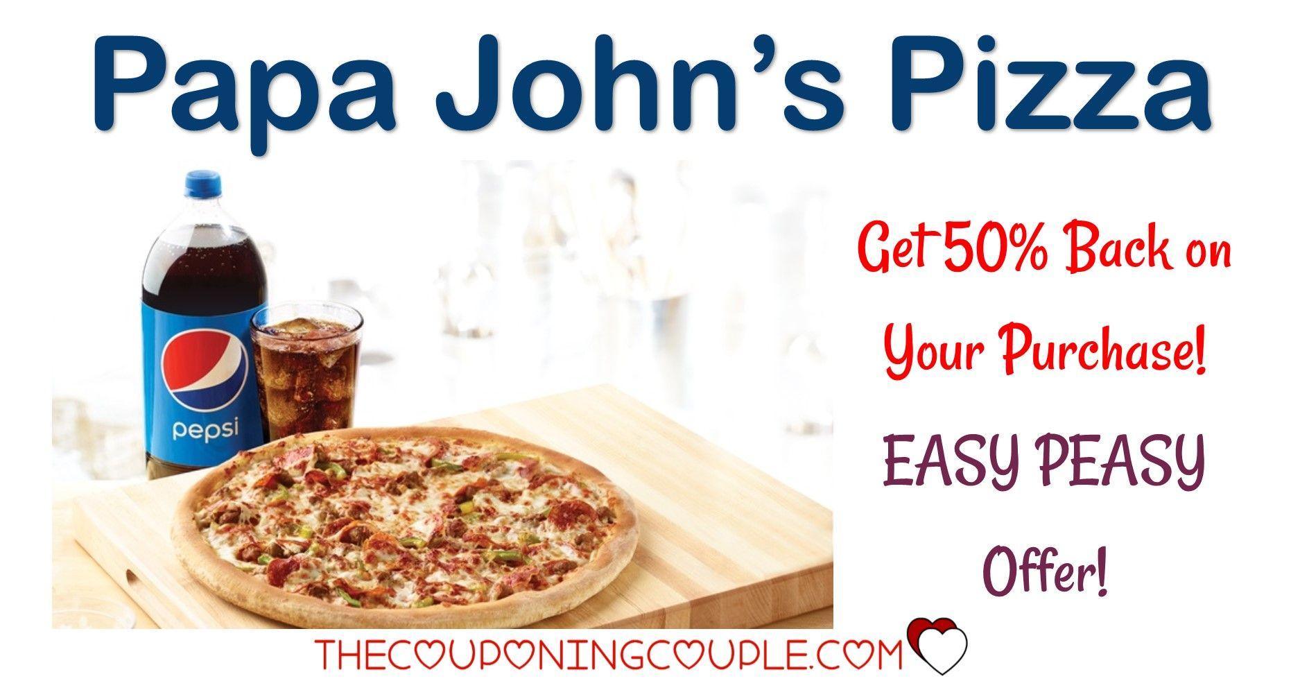 Papa Johns Pizza - Get 50% BACK on Purchase! | Coupon matchups ...