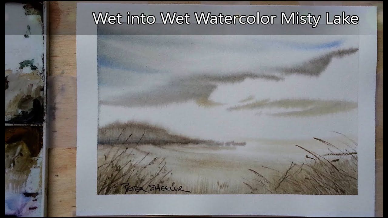 Wet Into Wet Watercolor Misty Lake Quick And Easy Peter Sheeler