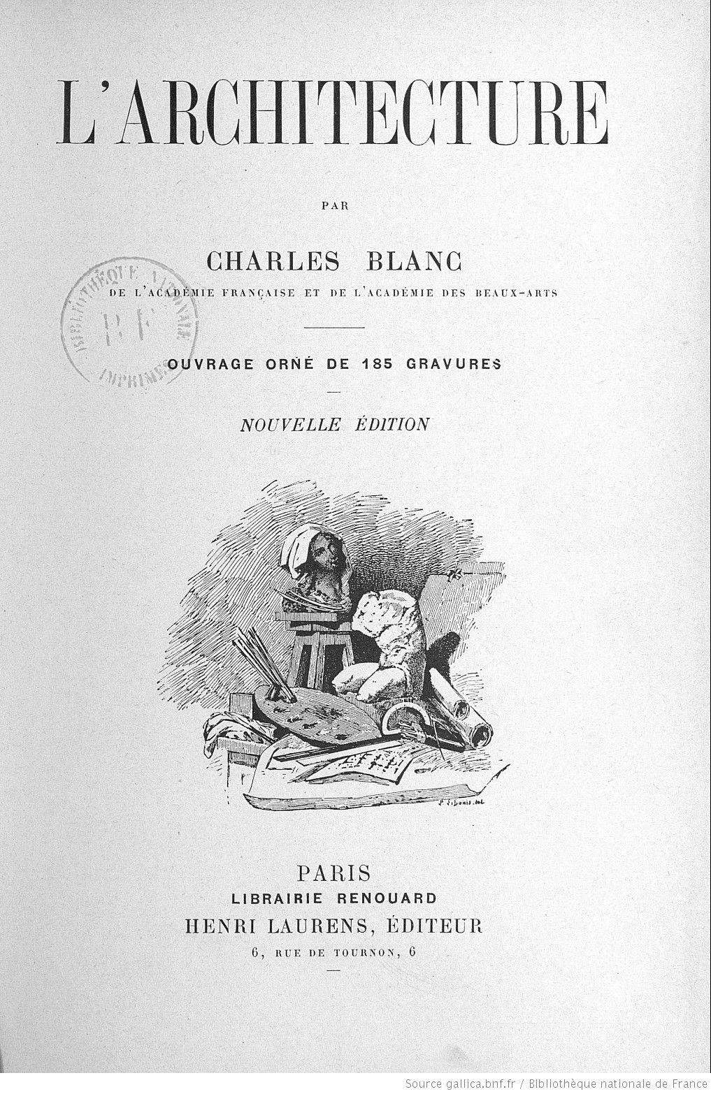 Traite D Architecture Par Charles Blanc Bibliotheque Nationale De France Bibliotheque Nationale Academie Francaise