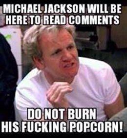 749a54d66165d22bdc639089fb1aa7eb gordon ramsay do not burn michael jackson's popcorn stuff