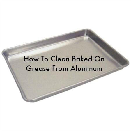 749a628a5c267592f0fac365cf6f1ff6 - How To Get Baked On Grease Off Metal Pans