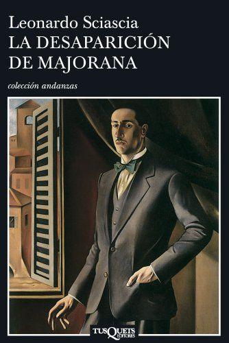 La desaparicion de Mejorana (Coleccion Andanzas) (Spanish Edition) by Leonardo Sciascia