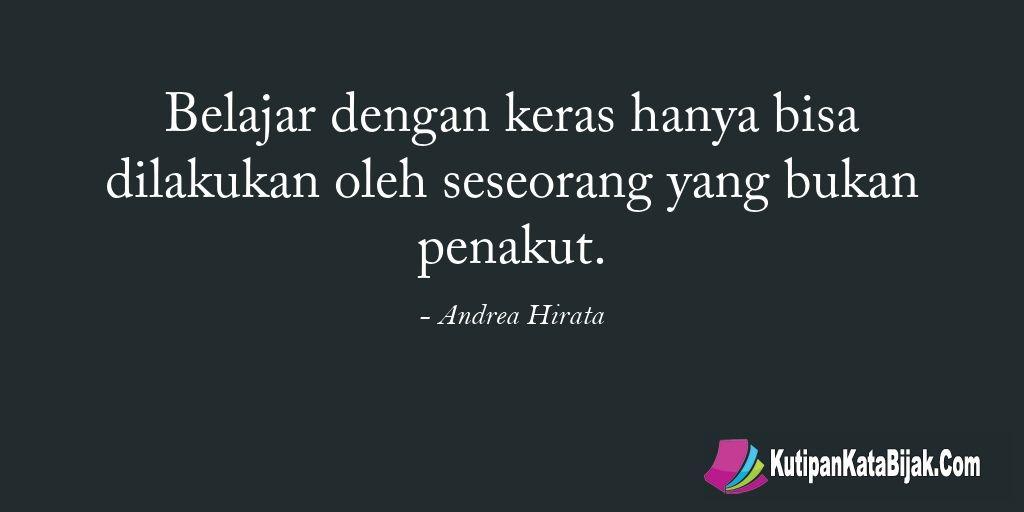 Kutipan Andrea Hirata Belajar Dengan Keras Hanya Bisa