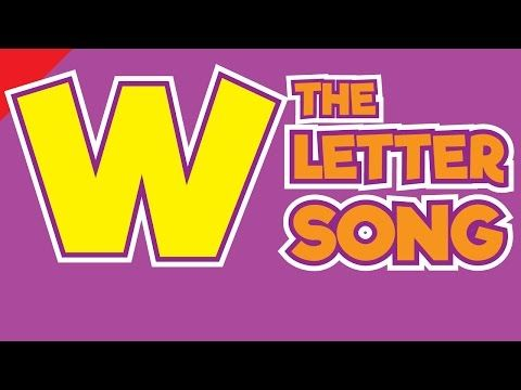 The Letter W Song Phonics Song The Letter Song