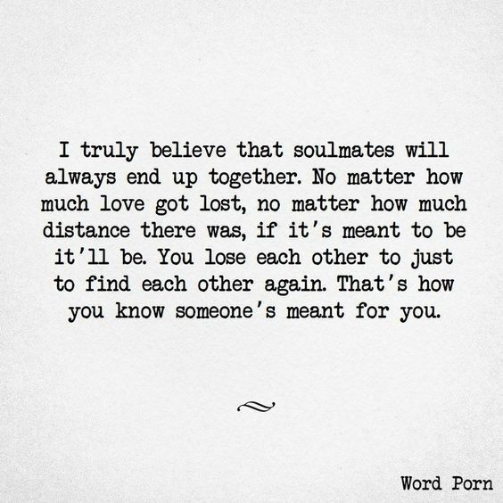I truly believe that soulmates will always end up together