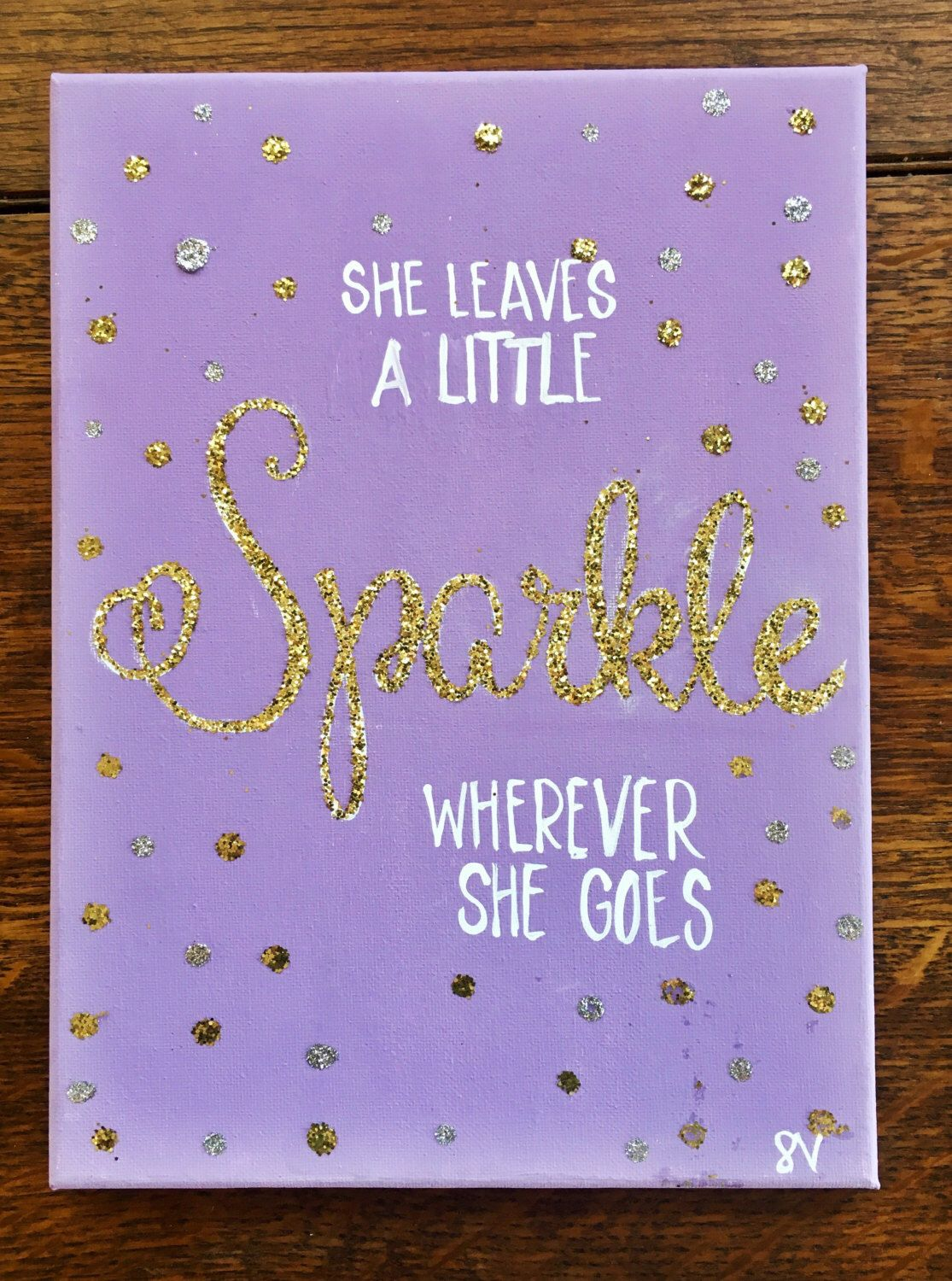 Quote Paintings She Leaves A Little Sparkle Wherever She Goes Hand Lettered Canvas