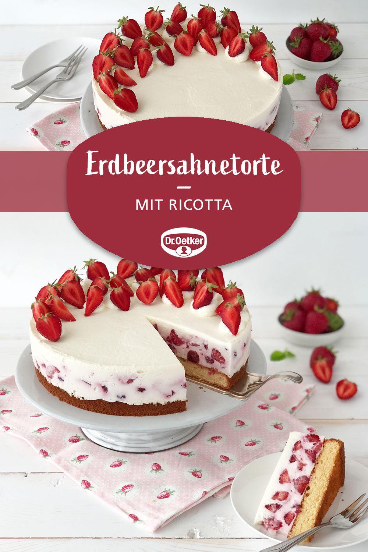 Erdbeersahnetorte Mit Ricotta Rezept Kuchen Und Torten Rezepte Torten Erdbeerkuchen Rezept