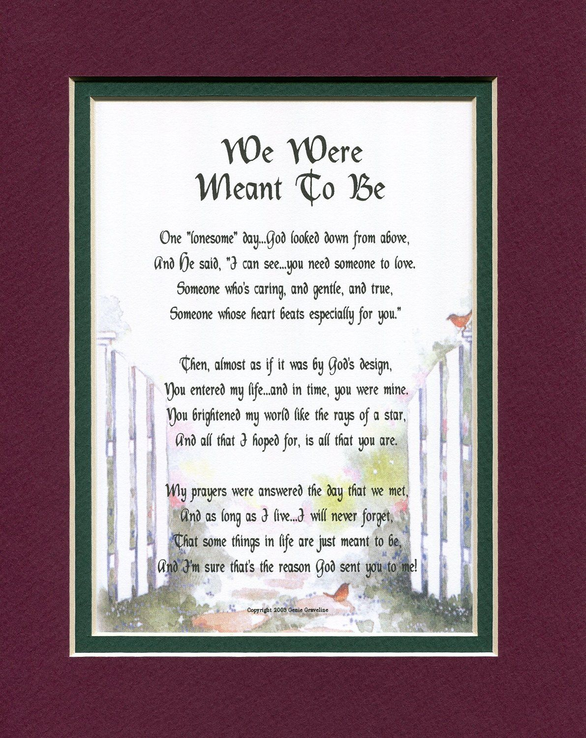"Amazon.com - ""We Were Meant To Be"" Touching 8x10 Poem, Double-matted in Burgundy over Dark Green, And Enhanced With Watercolor Graphics. - Home Decor Products"