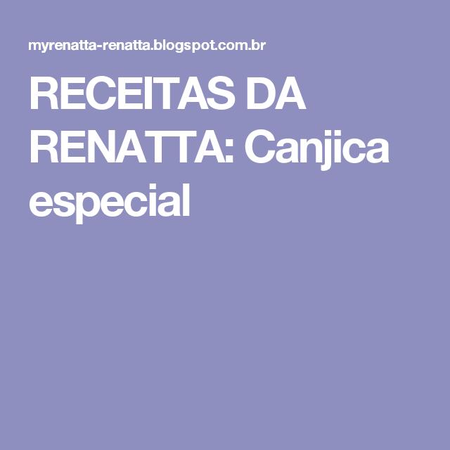 RECEITAS DA RENATTA: Canjica especial