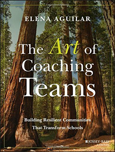 1118984153 - The Art of Coaching Teams: Building Resilient Communities that Transform Schools - The Art of Coaching Teams: Building Resilient Communities that Transform Schools by Elena Aguilar  11189...  #1118984153 #ElenaAguilar #eTextbook #Textbooks