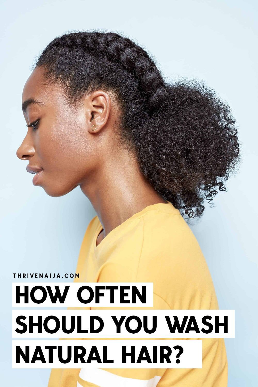 How Often Should You Wash Your Natural Hair Thrivenaija In 2020 Natural Hair Styles Green Hair Care Black Hair Tips