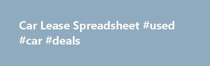 Car Lease Spreadsheet #used #car #deals   spainremmont/car