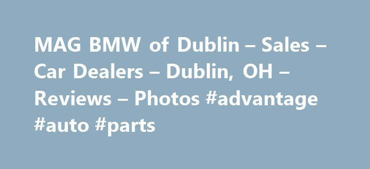MAG BMW of Dublin  Sales  Car Dealers  Dublin OH  Reviews