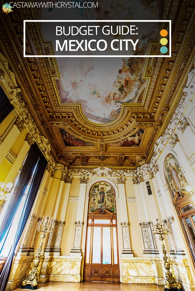 Best Budget Guide to Mexico City: Things to do, best places to eat and stay and how to get around - Castaway with Crystal