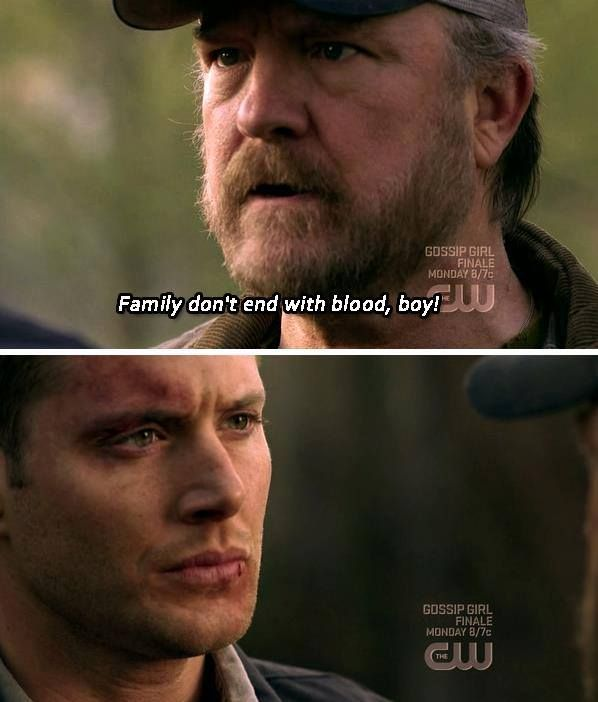 Family don't end with blood, boy. Bobby singer quotes
