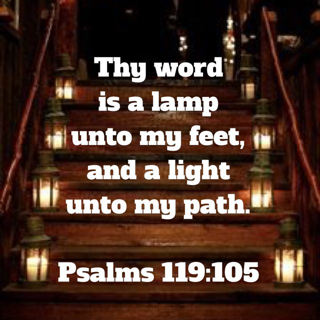 Thy Word Is A Lamp Unto My Feet, And A Light Unto My Path.