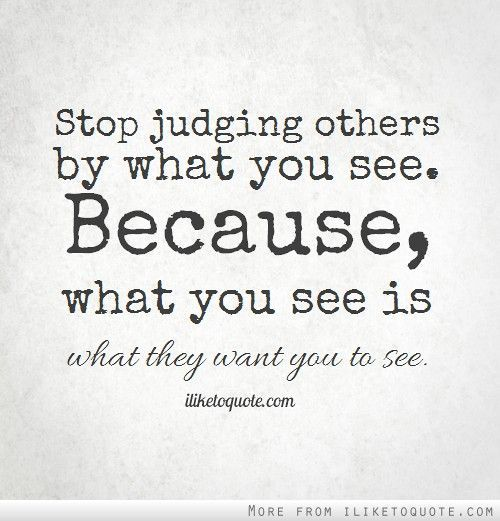Quotes About Judging Related Image  Quotes  Pinterest