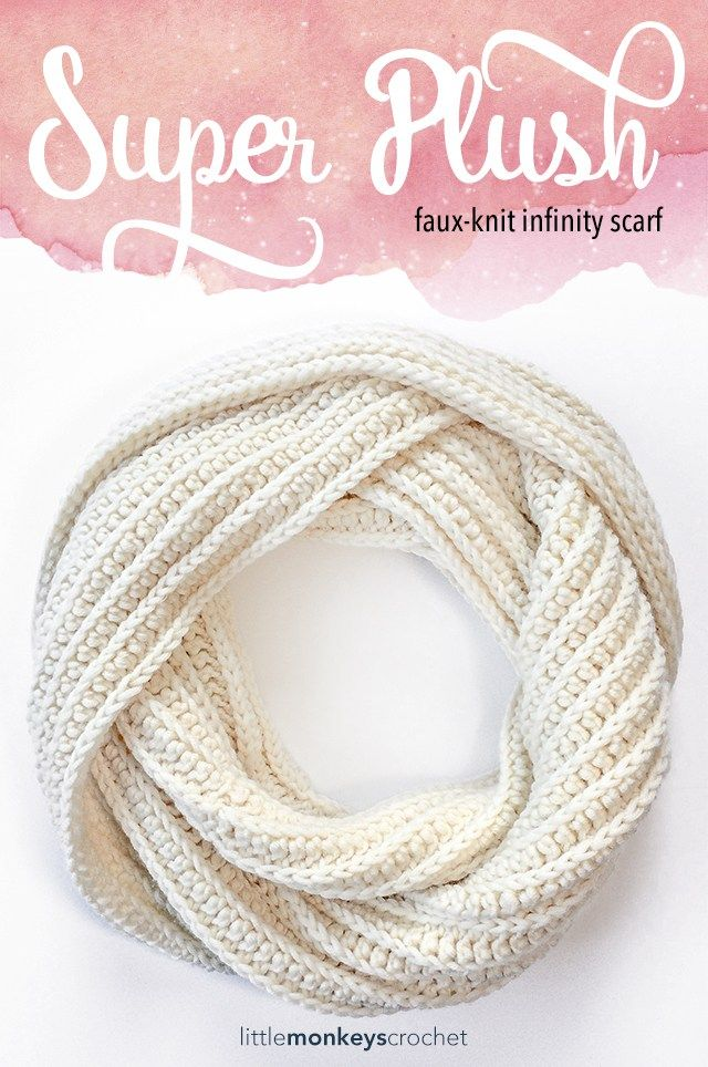 Super Plush Faux-Knit Infinity Scarf | Crochet | Pinterest | Bufanda ...