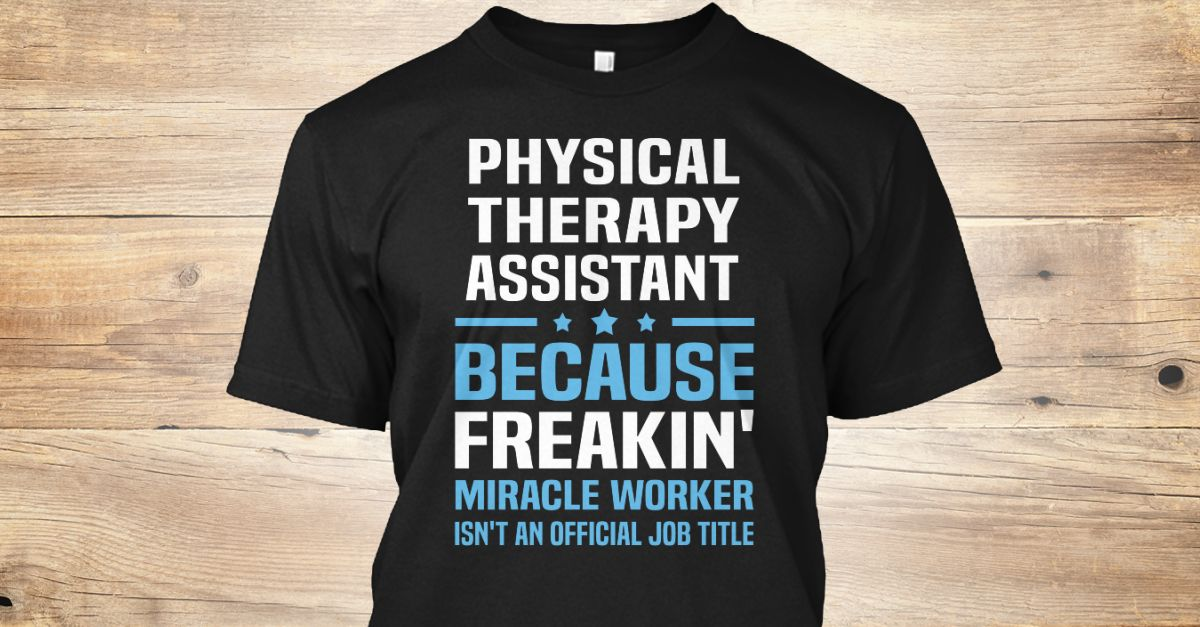 Physical Therapy Assistant Physical therapy, Dads and Funny