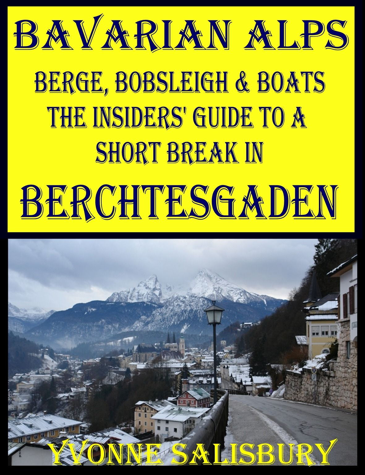 Berge, Bobsleigh and Boats. the Insiders guide to a holiday in Berchtesgaden with details of what is available all year round; winter sports, summer activities, food and drink, day trips including Salzburg  Available from Amazon Kindle