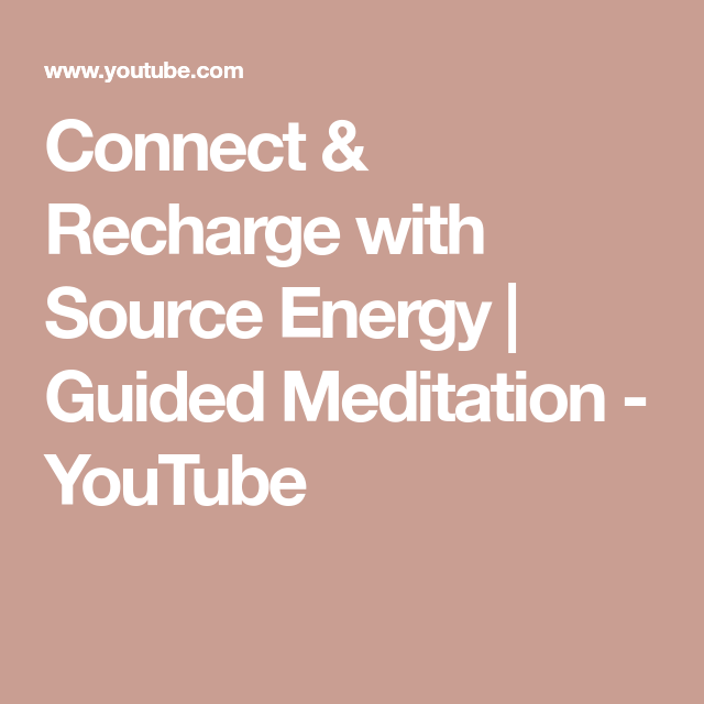 Connect & Recharge with Source Energy | Guided Meditation ...