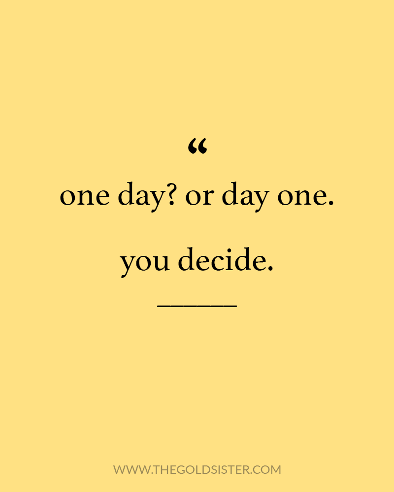 you're either gonna go for it, or spend forever waiting. the choice is yours.  {www.thegoldsister.com}