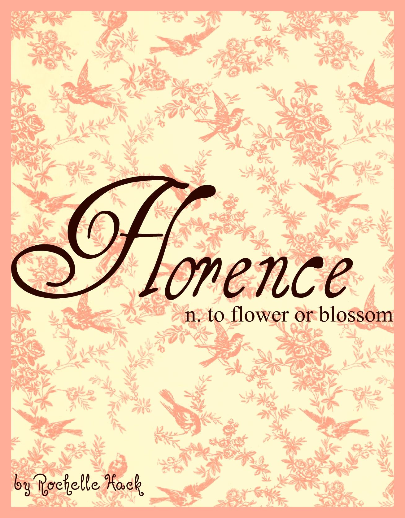 Baby Girl Name: Florence. Meaning: To Flower or Blossom ...