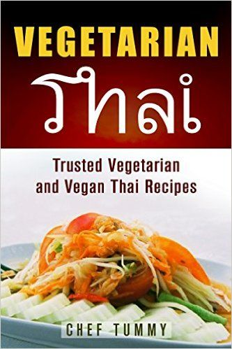 Vegetarian Thai Food Vegetarian Thai Recipes And Vegan Thai