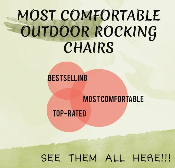 What Are The Most Comfortable Outdoor Rocking Chairs Available