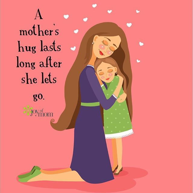 A Mother S Hug Lasts Long After She Lets Go It Lasts Forever