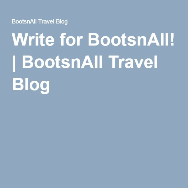 Write for BootsnAll! | BootsnAll Travel Blog