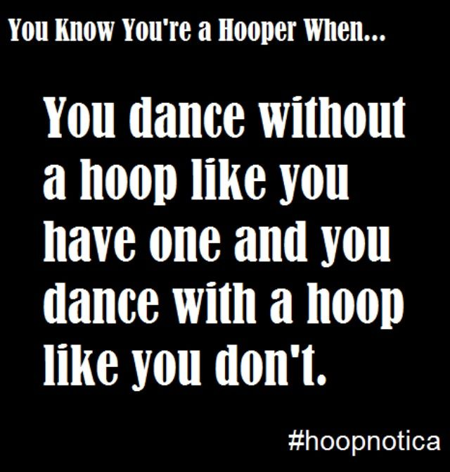 You know you're a hooper when...  #dance #hooplove #hoopnotica