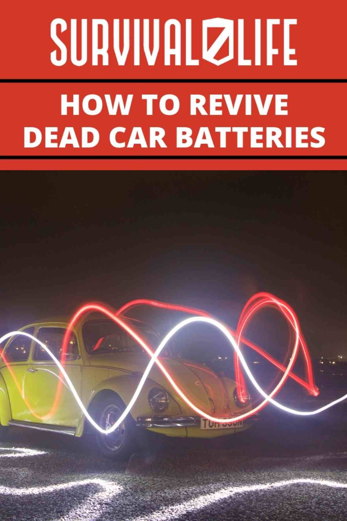 How To Revive Car Batteries: Don't Throw Dead Batteries Just