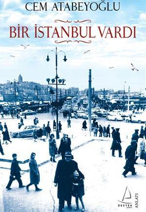 Bir İstanbul Vardı - Cem Atabeyoğlu
