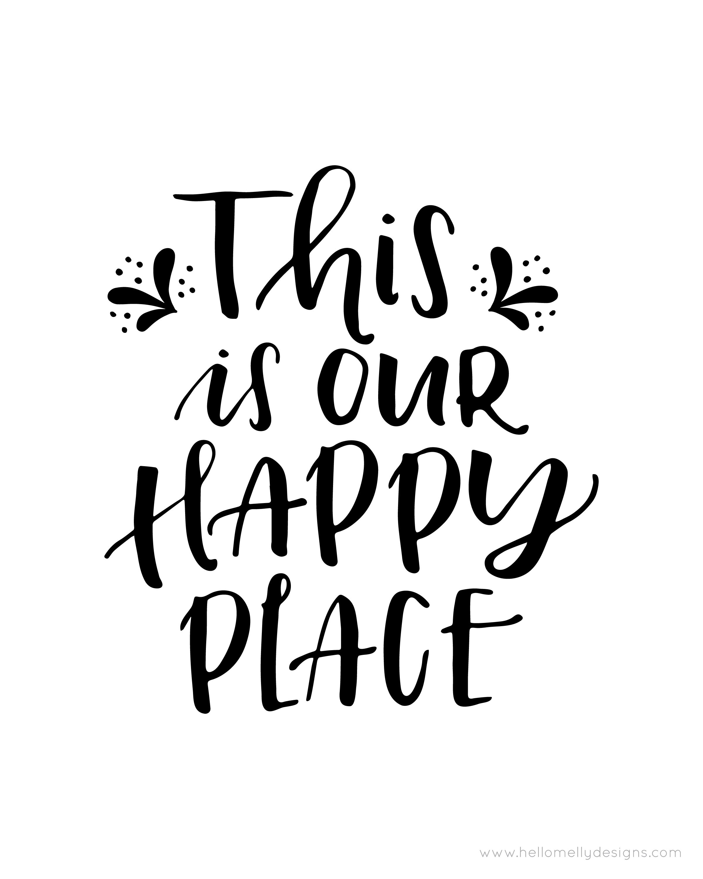 This Is Our Happy Place Happy Place Quotes Wall Printables Printable Quotes