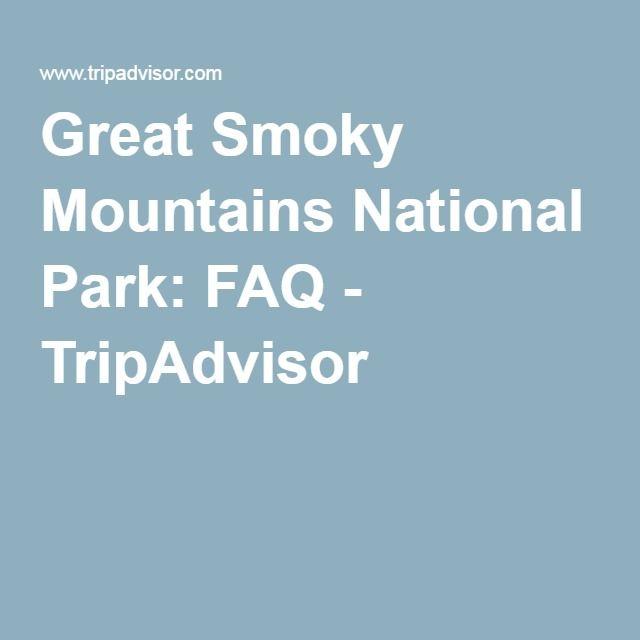 Great Smoky Mountains National Park: FAQ - TripAdvisor