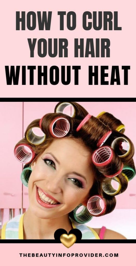 How to Curl Your Hair Without Hear (With images)   Hair ...