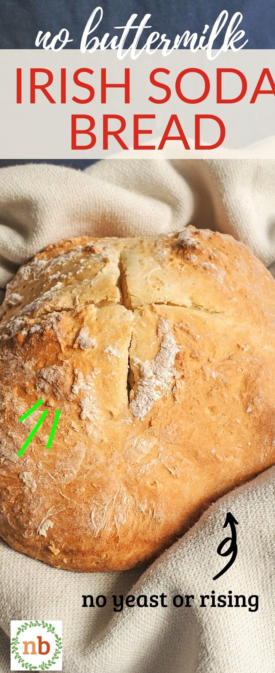 No Buttermilk Irish Soda Bread In 2020 Irish Soda Bread Soda Bread Easy Soda Bread Recipe
