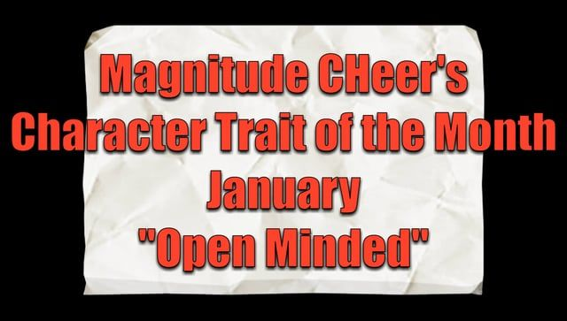 Join.MagnitudeCheer.com (818) 280-8044  After a month-long lesson on Open Minded, hear some of our athletes share what Open Minded means to them.  Gain confidence, increase mental and physical strength, teach respect for self and others, and instill integrity while developing well-rounded individuals.  Tumbling classes, cheer classes, All-Star teams, private lessons, birthday parties, and more available.  Call today to schedule a gym tour for your family!  Magnitude Cheer, 8811 Am...