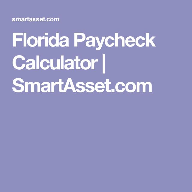 florida paycheck calculator smartassetcom