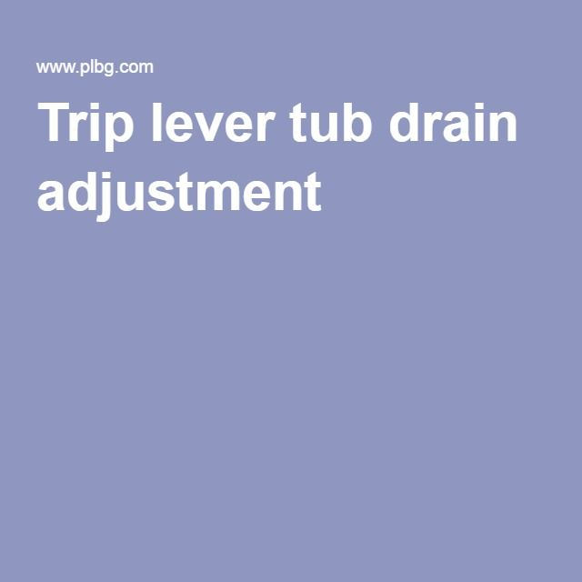 Trip lever tub drain adjustment
