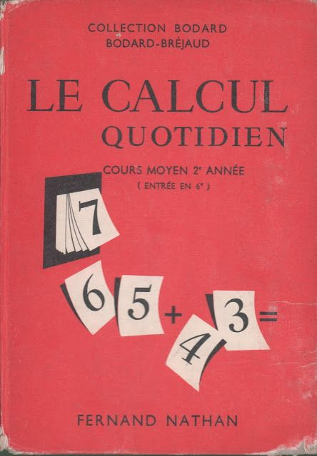 Manuels Anciens Bodard Brejaud Le Calcul Quotidien Cm2 1960 Ce1 Mathematiques Ce2 Ce1 Ce2