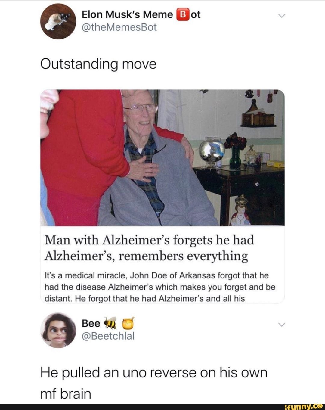 Outstanding Move Man With Alzheimer S Forgets He Had Alzheimer S Remembers Everything It S A Medical Miracle John Doe Of Arkansas Forgot That He Had The Disea Really Funny Memes Really Funny Funny