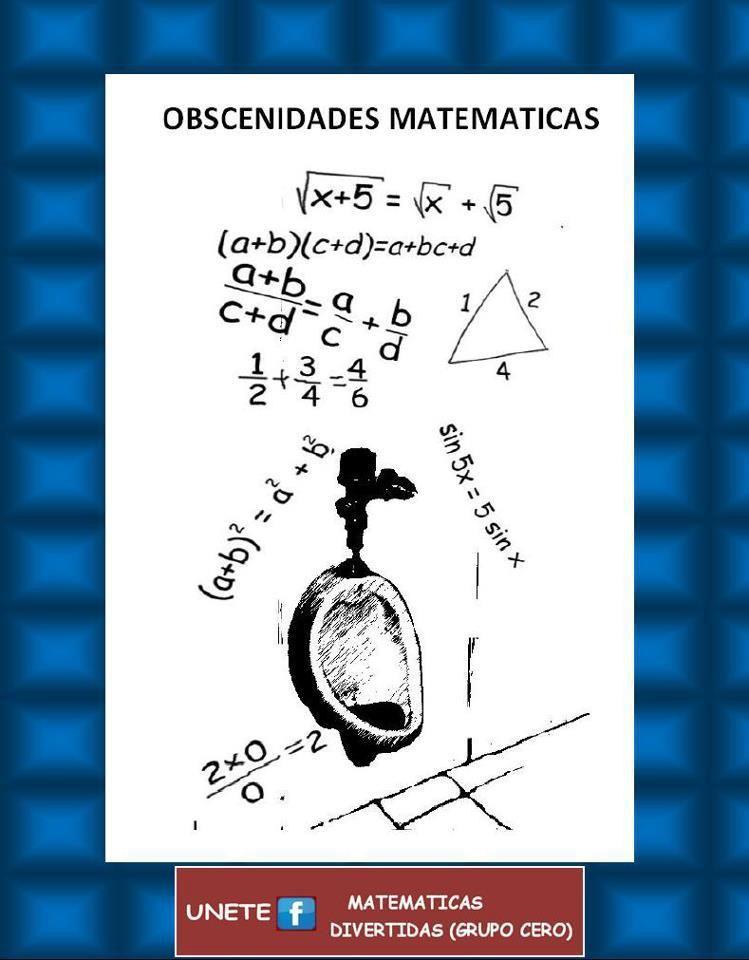 Tambien Existen Las Obscenidades En Matematicas Aqui Un Ejemplo De Ellas Y Tu Que Otras Obscenidades Conoces Fun Math Math Humor