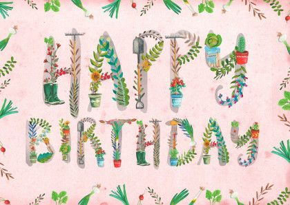 Een trendy verjaardagskaart voor iemand die van tuinieren houdt, met mooie letters vol met tuin spullen en plantjes. Te vinden op www.kaartje2go.nl