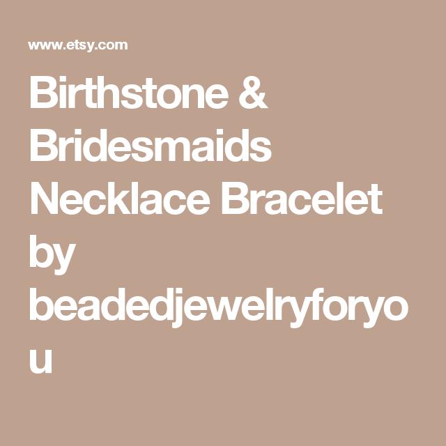 Birthstone & Bridesmaids Necklace Bracelet by beadedjewelryforyou