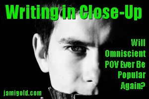 Will Omniscient POV Ever Be Popular Again? | Jami Gold | craft, style, writing