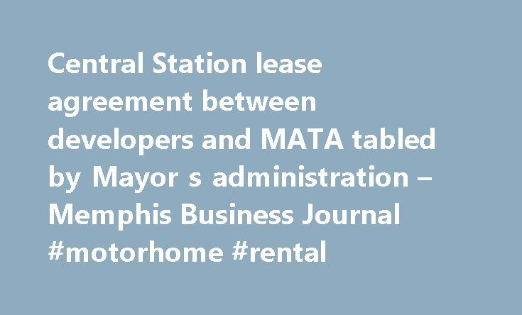 Central Station lease agreement between developers and MATA tabled - master lease agreement